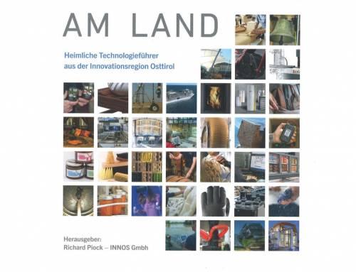 INNOVATOREN AM LAND: Heimliche Technologieführer aus der Innovationsregion Osttirol
